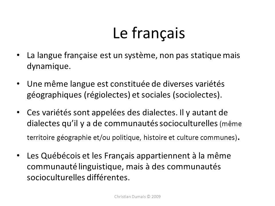 Le français La langue française est un système, non pas statique mais dynamique.
