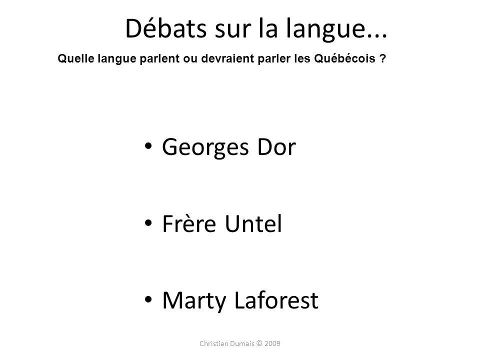 Débats sur la langue... Georges Dor Frère Untel Marty Laforest