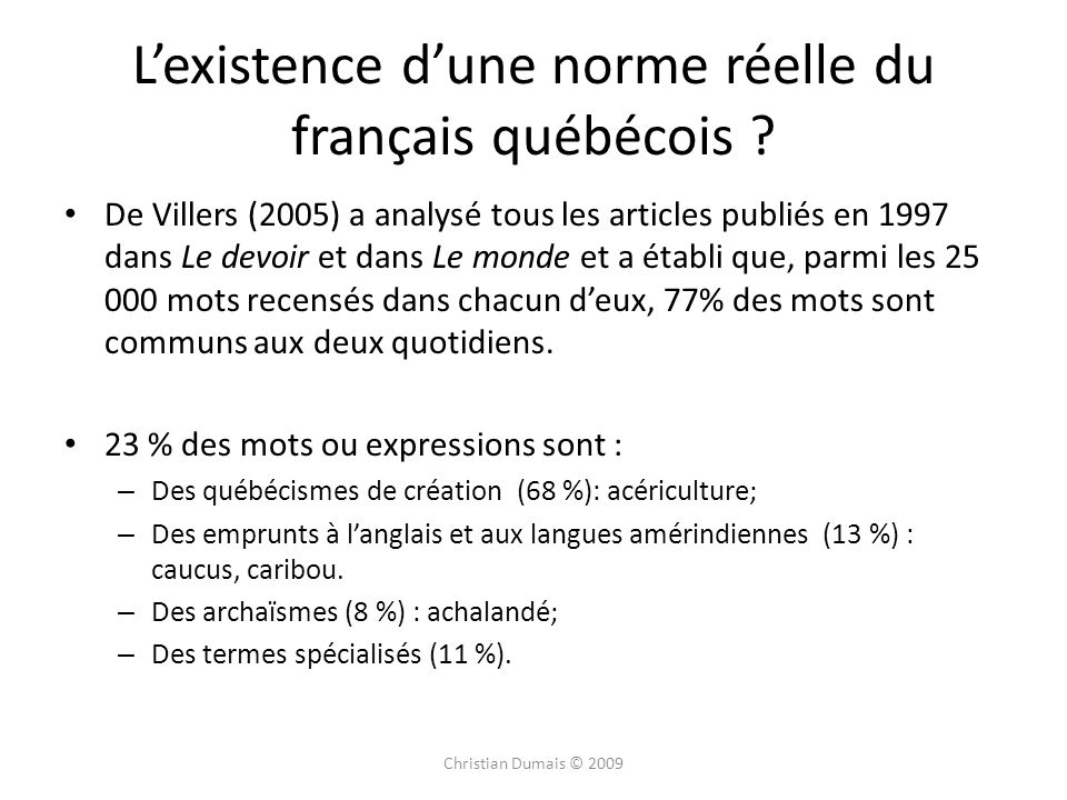 L'existence d'une norme réelle du français québécois
