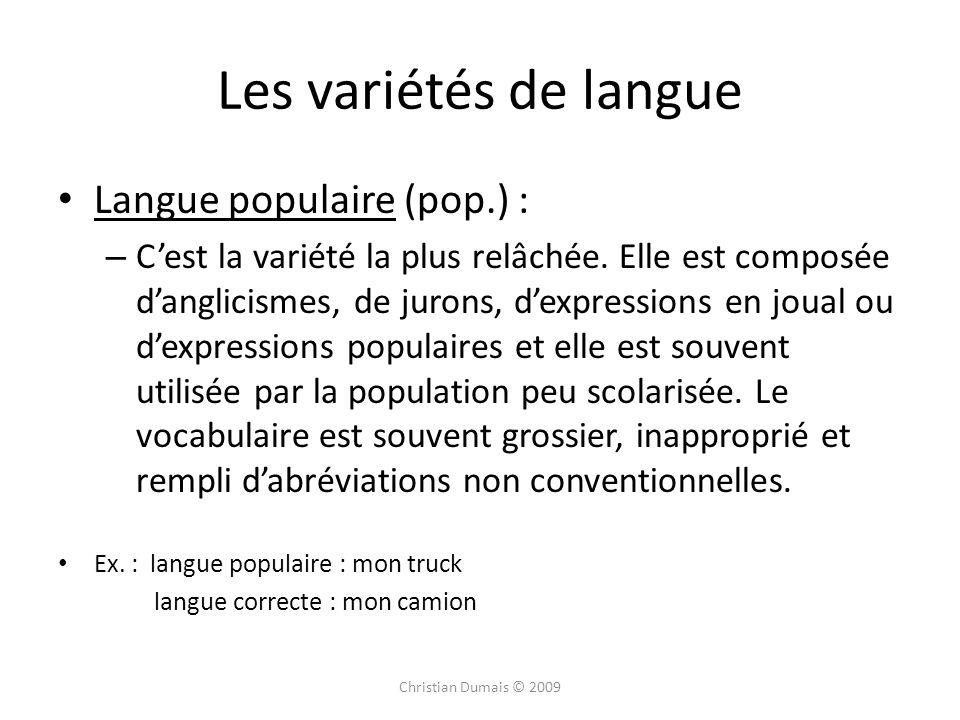 Les variétés de langue Langue populaire (pop.) :