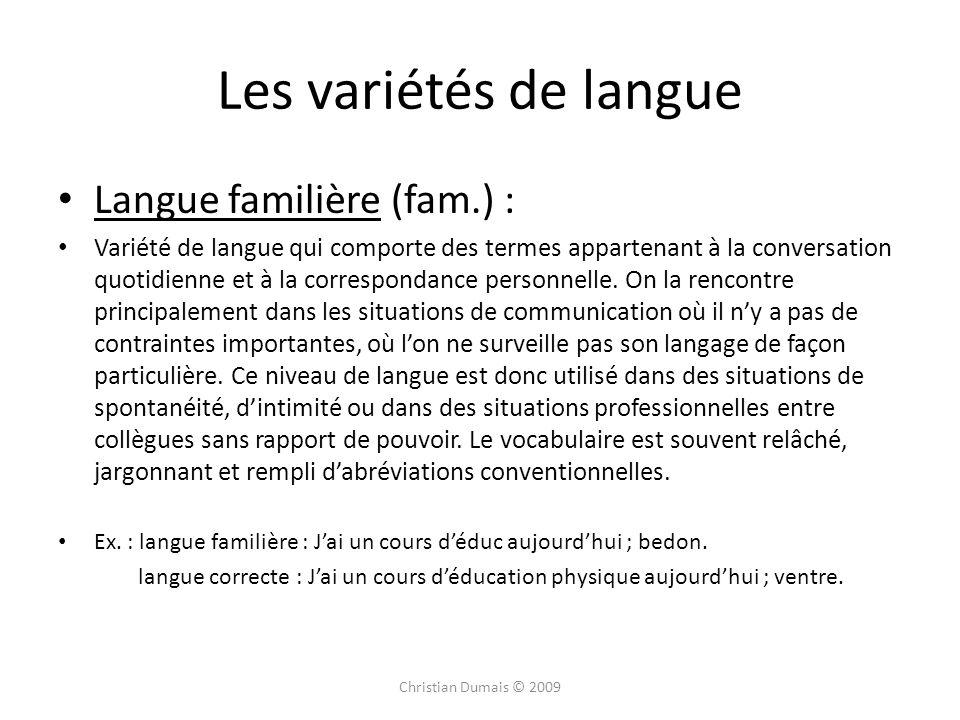 Les variétés de langue Langue familière (fam.) :