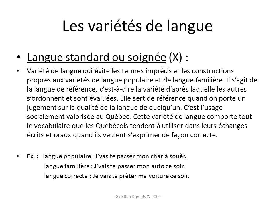 Les variétés de langue Langue standard ou soignée (X) :