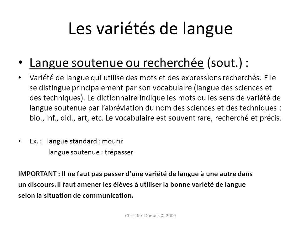 Les variétés de langue Langue soutenue ou recherchée (sout.) :