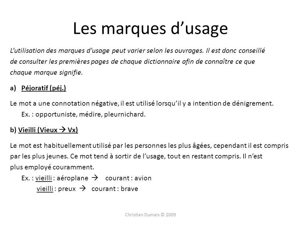 Les marques d'usage L'utilisation des marques d'usage peut varier selon les ouvrages. Il est donc conseillé.