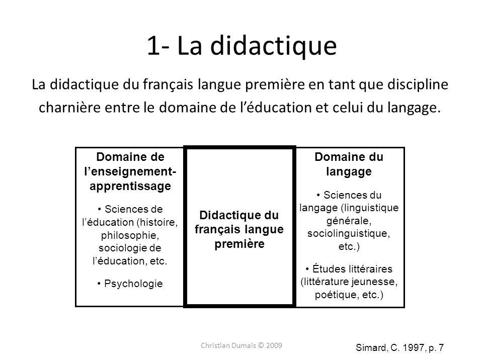 1- La didactiqueLa didactique du français langue première en tant que discipline charnière entre le domaine de l'éducation et celui du langage.