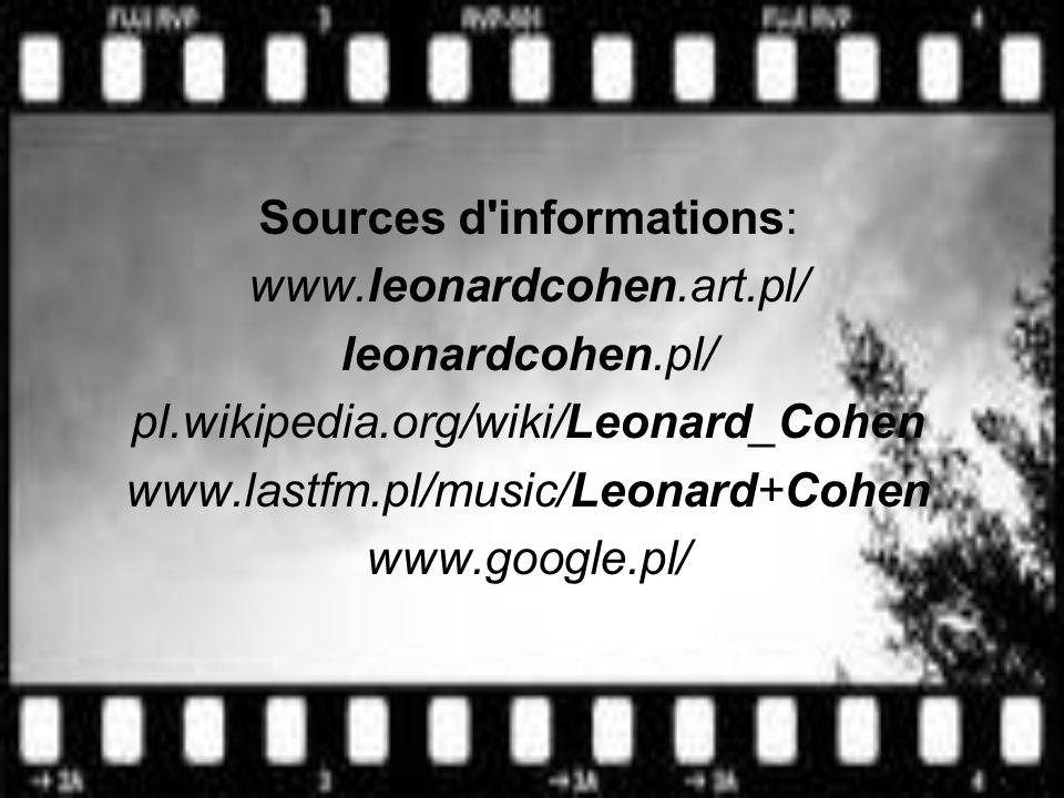 Sources d informations: www.leonardcohen.art.pl/ leonardcohen.pl/