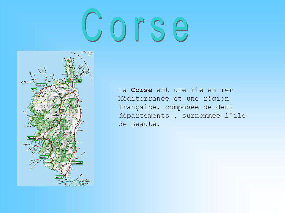 Corse La Corse est une île en mer Méditerranée et une région française, composée de deux départements , surnommée l ile de Beauté.
