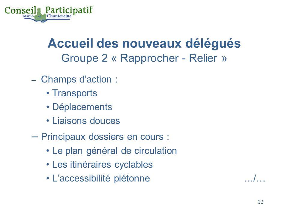 Accueil des nouveaux délégués Groupe 2 « Rapprocher - Relier »