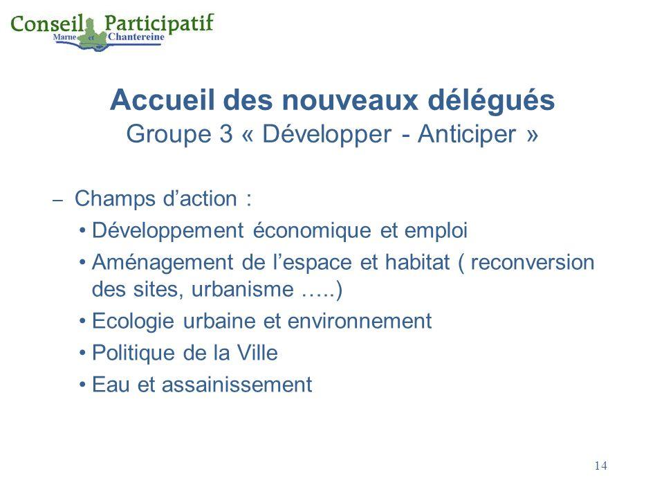 Accueil des nouveaux délégués Groupe 3 « Développer - Anticiper »
