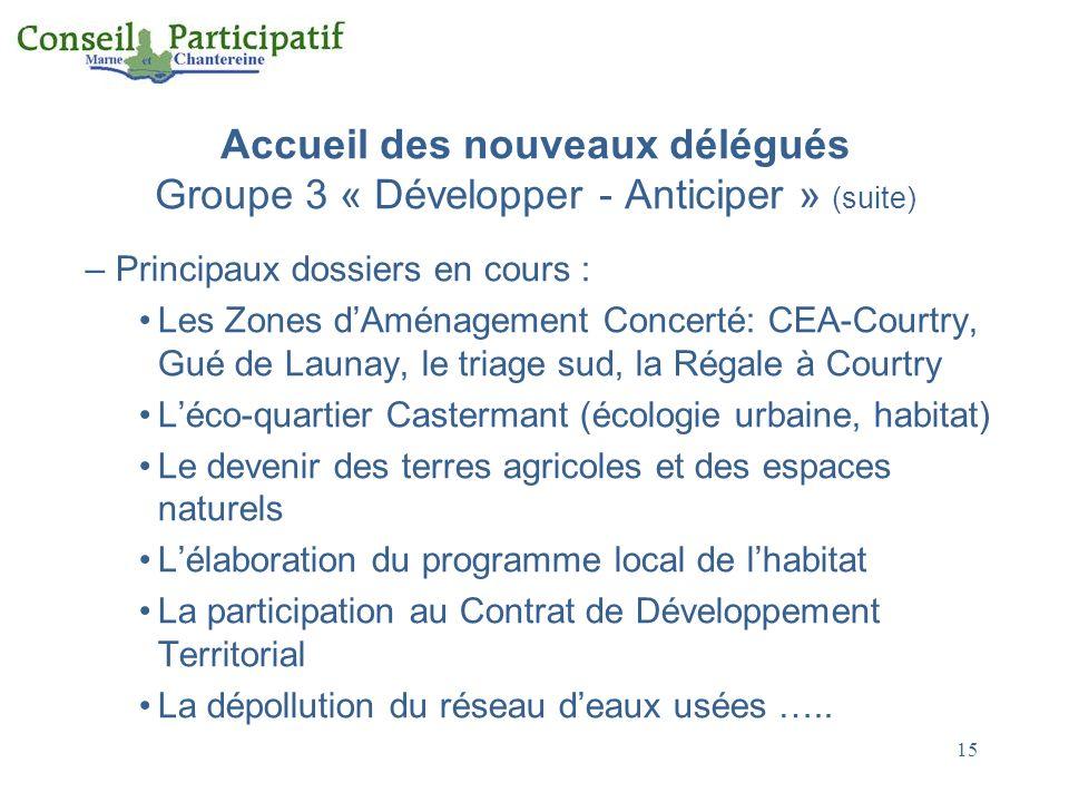 Accueil des nouveaux délégués Groupe 3 « Développer - Anticiper » (suite)