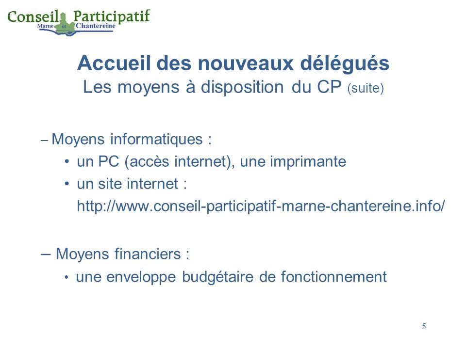 Accueil des nouveaux délégués Les moyens à disposition du CP (suite)