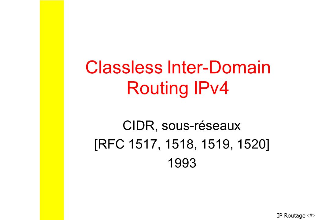 Classless Inter-Domain Routing IPv4
