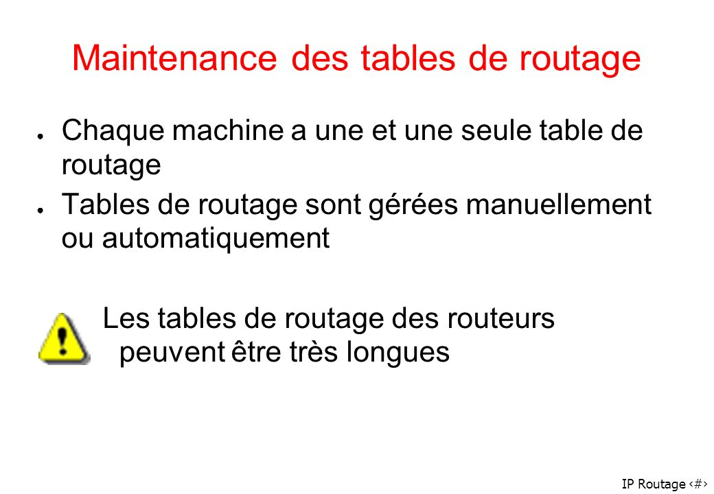 Maintenance des tables de routage