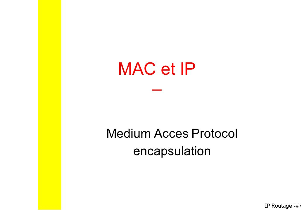 Medium Acces Protocol encapsulation