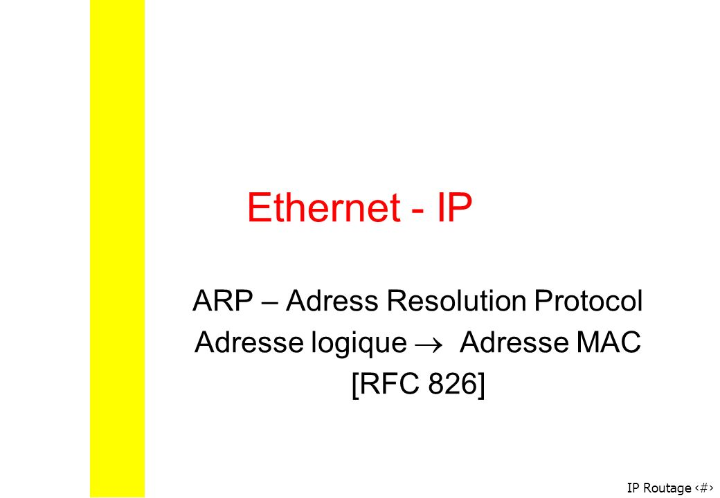 Ethernet - IP ARP – Adress Resolution Protocol