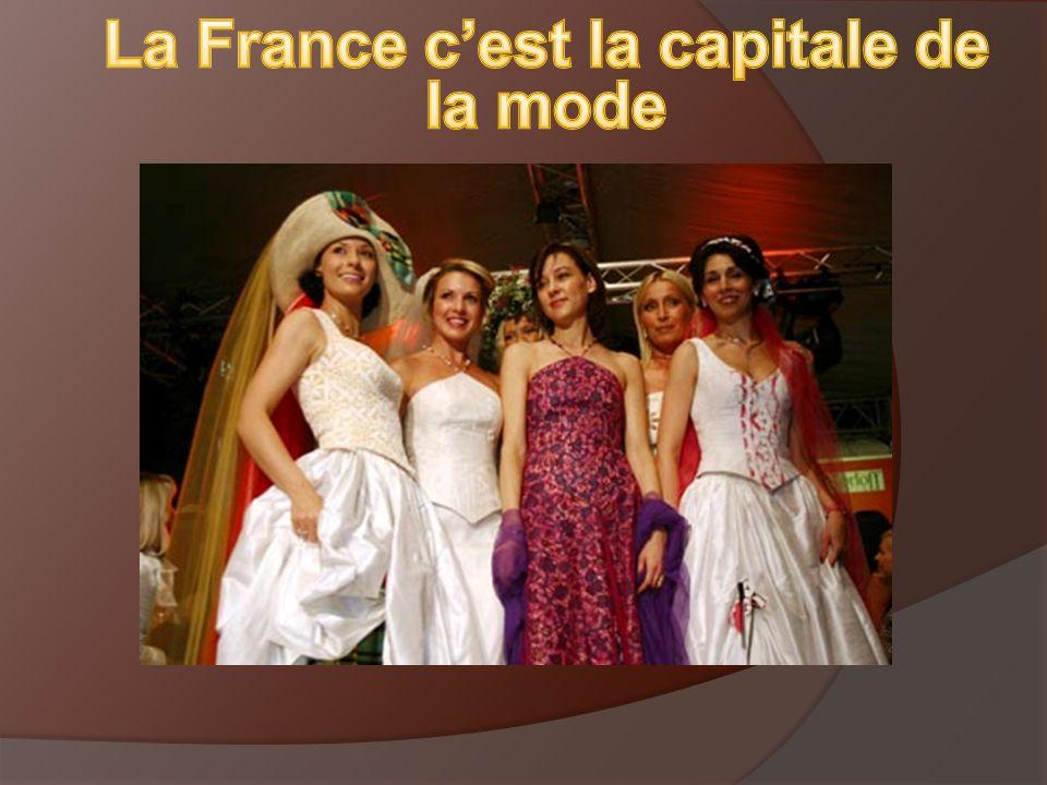 La France c'est la capitale de la mode