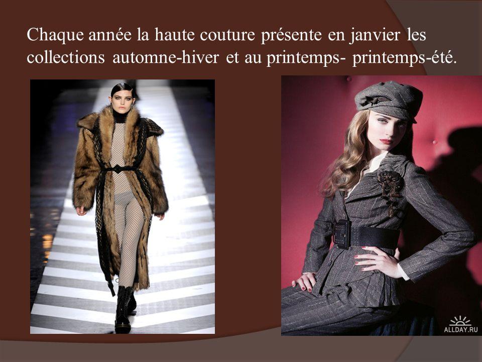 Chaque année la haute couture présente en janvier les collections automne-hiver et au printemps- printemps-été.