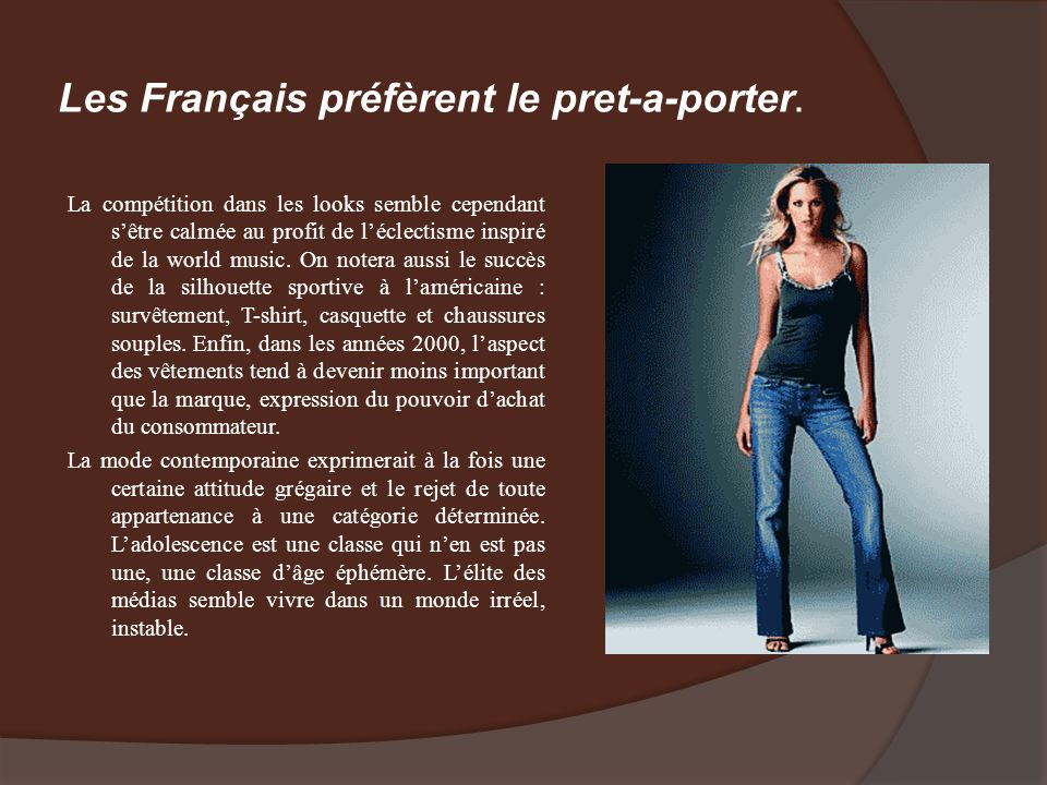 Les Français préfèrent le pret-a-porter.