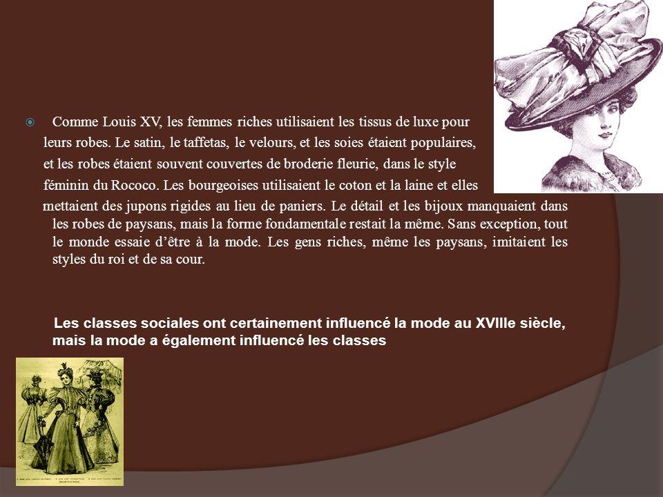 Comme Louis XV, les femmes riches utilisaient les tissus de luxe pour