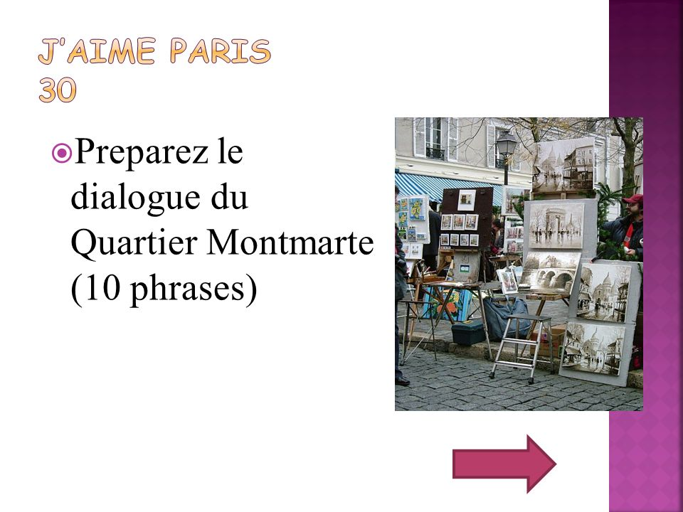 Preparez le dialogue du Quartier Montmarte (10 phrases)