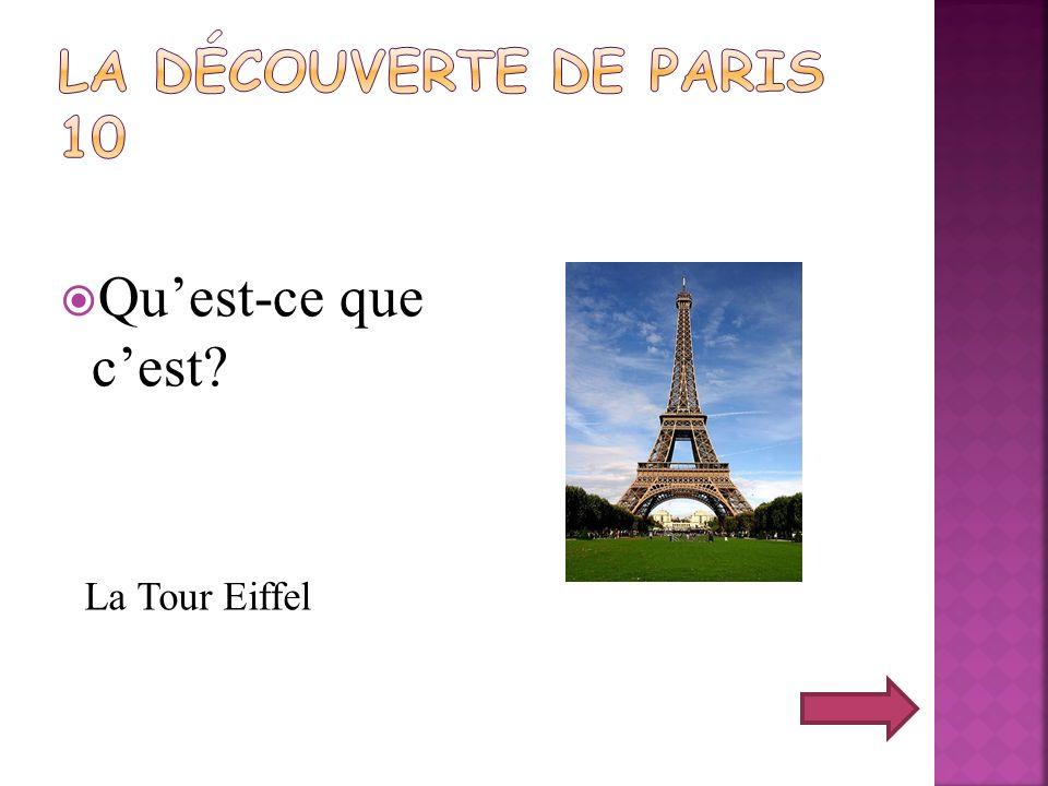 La découverte de Paris 10 Qu'est-ce que c'est La Tour Eiffel