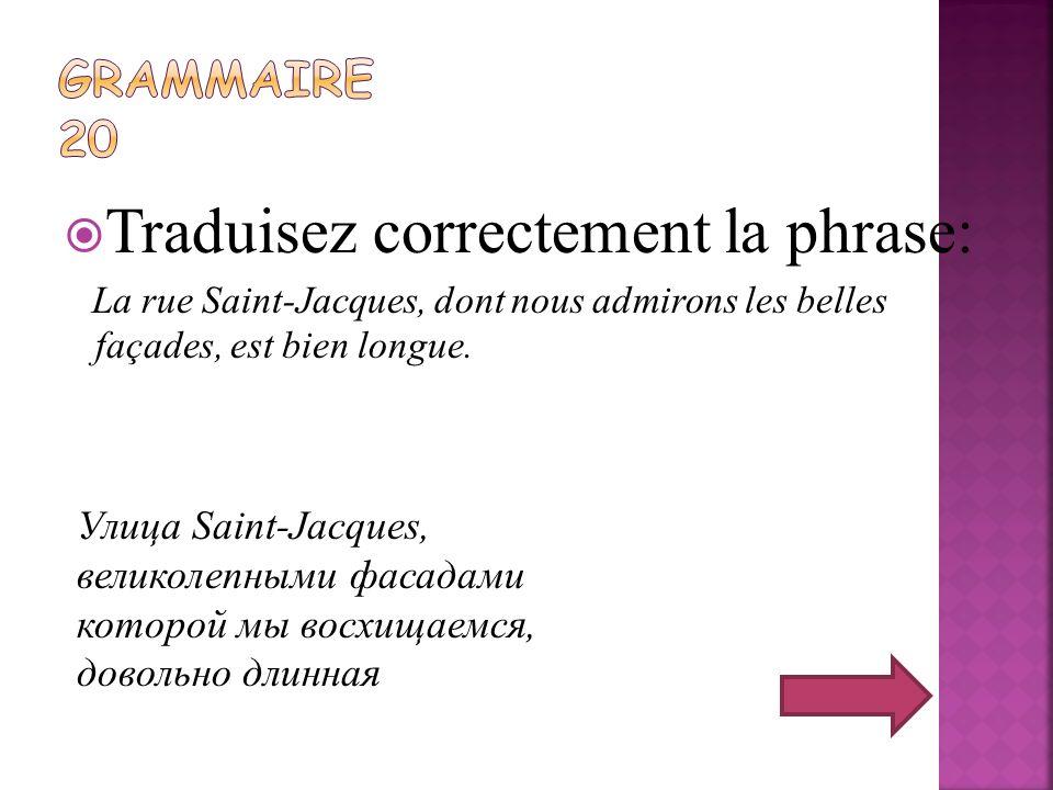 Traduisez correctement la phrase: