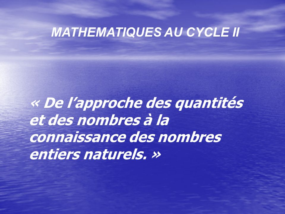 MATHEMATIQUES AU CYCLE II