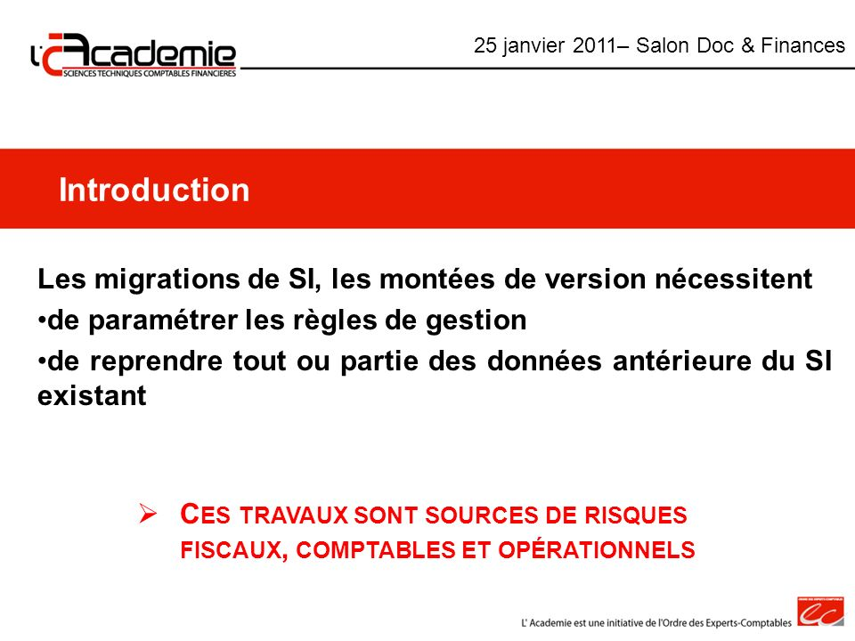 Introduction Les migrations de SI, les montées de version nécessitent