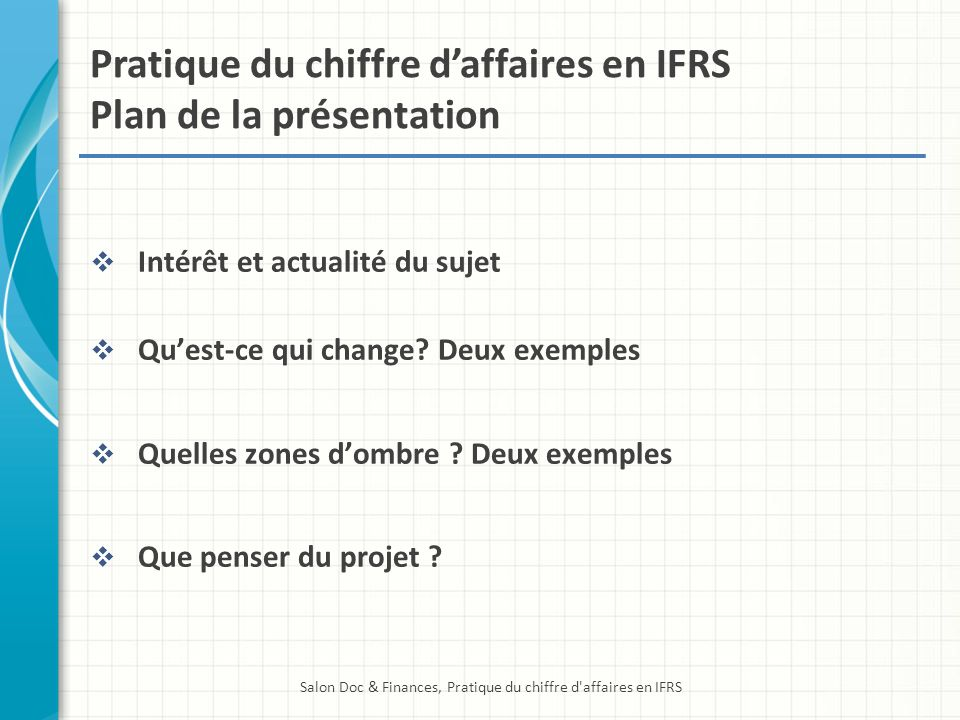 Pratique du chiffre d'affaires en IFRS Plan de la présentation