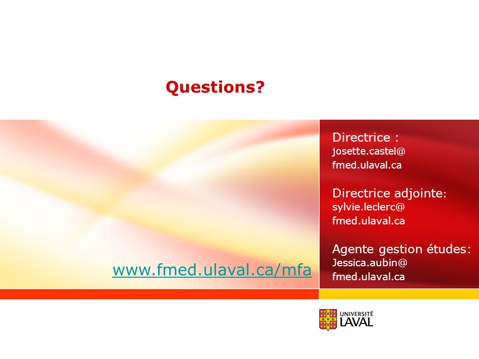 Questions www.fmed.ulaval.ca/mfa Directrice : josette.castel@