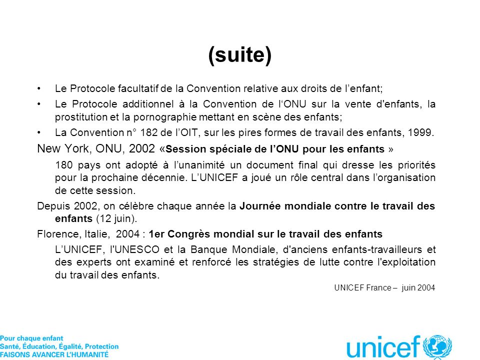 (suite) Le Protocole facultatif de la Convention relative aux droits de l'enfant;