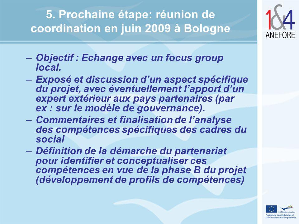 5. Prochaine étape: réunion de coordination en juin 2009 à Bologne