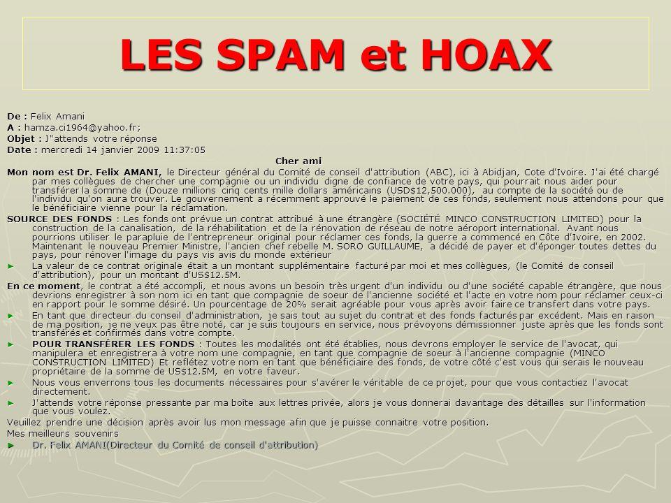 LES SPAM et HOAX De : Felix Amani A : hamza.ci1964@yahoo.fr;
