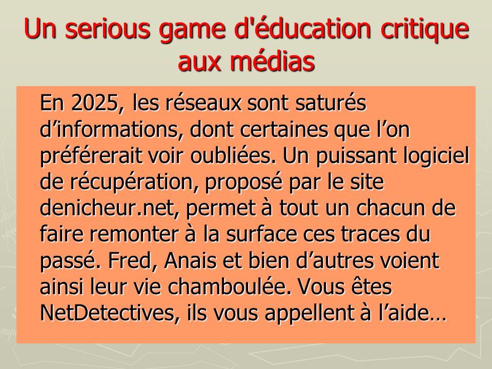 Un serious game d éducation critique aux médias