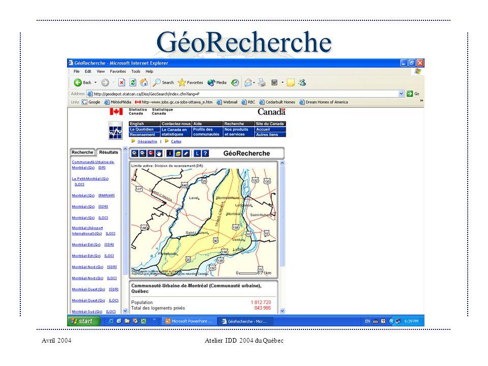 GéoRecherche Avril 2004 Atelier IDD 2004 du Québec