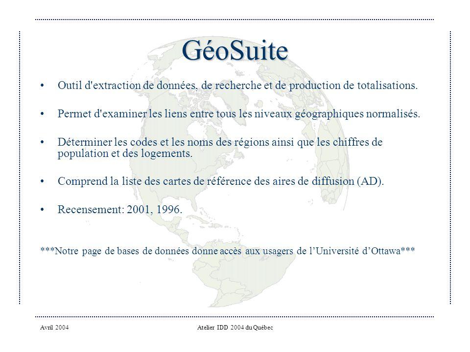 GéoSuite Outil d extraction de données, de recherche et de production de totalisations.