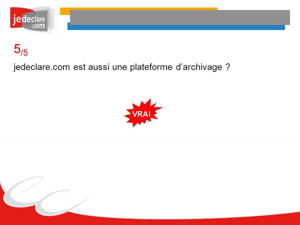 5/5 jedeclare.com est aussi une plateforme d'archivage