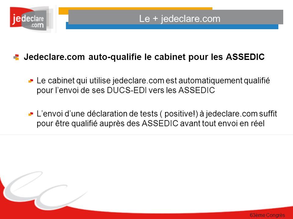 Le + jedeclare.com Jedeclare.com auto-qualifie le cabinet pour les ASSEDIC.