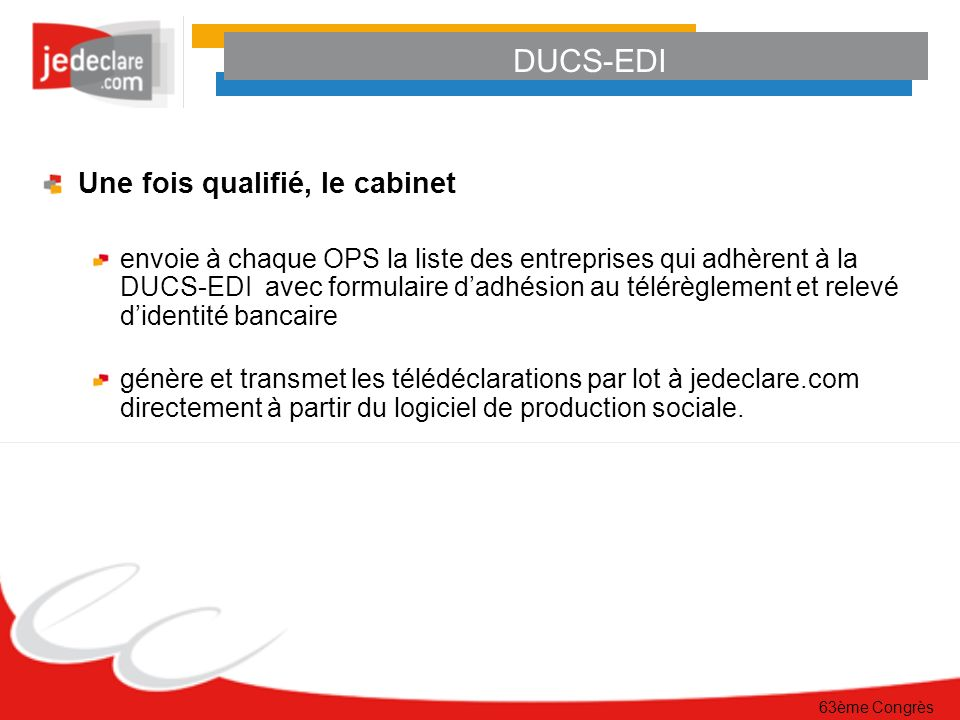 DUCS-EDI Une fois qualifié, le cabinet
