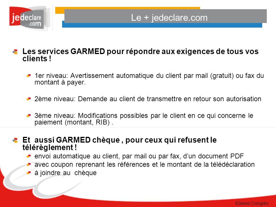 Le + jedeclare.com Les services GARMED pour répondre aux exigences de tous vos clients !