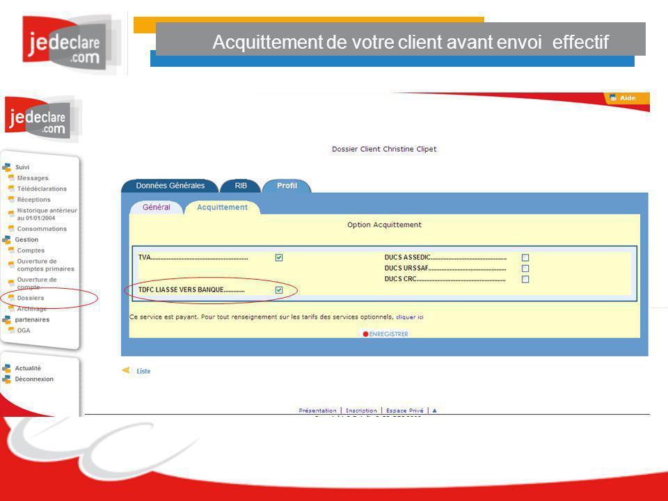 Acquittement de votre client avant envoi effectif