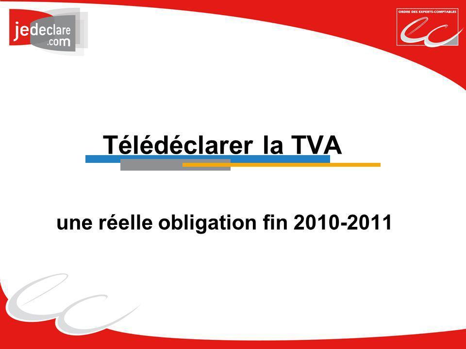 Télédéclarer la TVA une réelle obligation fin 2010-2011