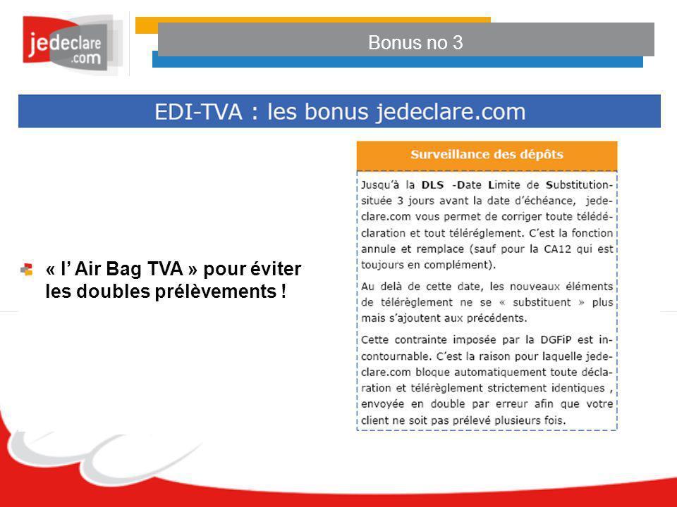 Bonus no 3 « l' Air Bag TVA » pour éviter les doubles prélèvements !