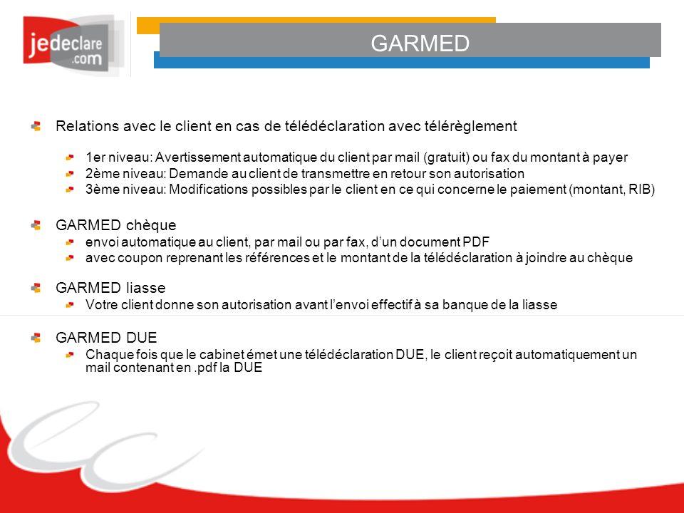 GARMED Relations avec le client en cas de télédéclaration avec télérèglement.