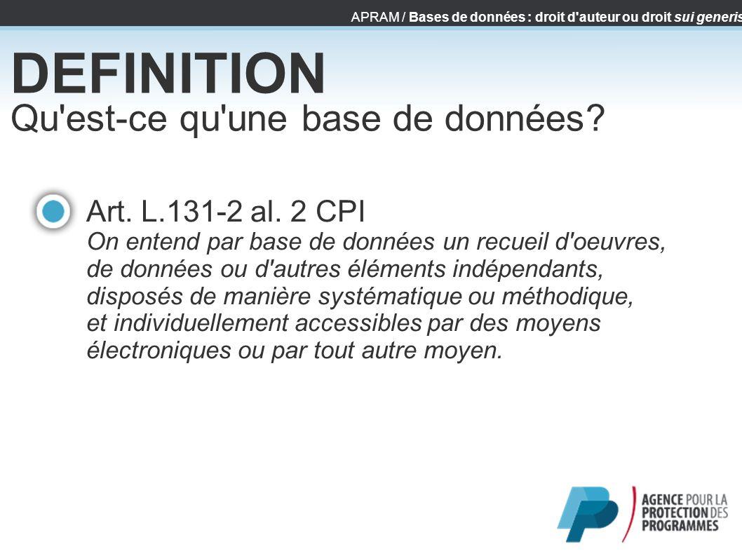 DEFINITION Qu est-ce qu une base de données Art. L.131-2 al. 2 CPI