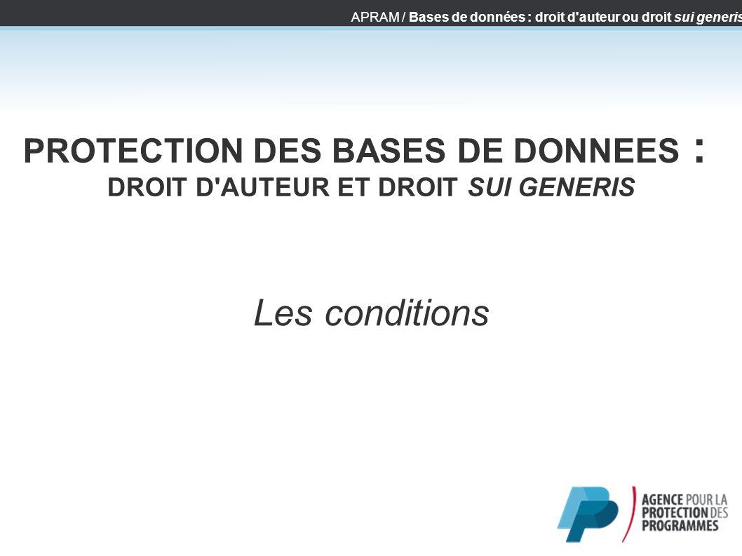PROTECTION DES BASES DE DONNEES : DROIT D AUTEUR ET DROIT SUI GENERIS