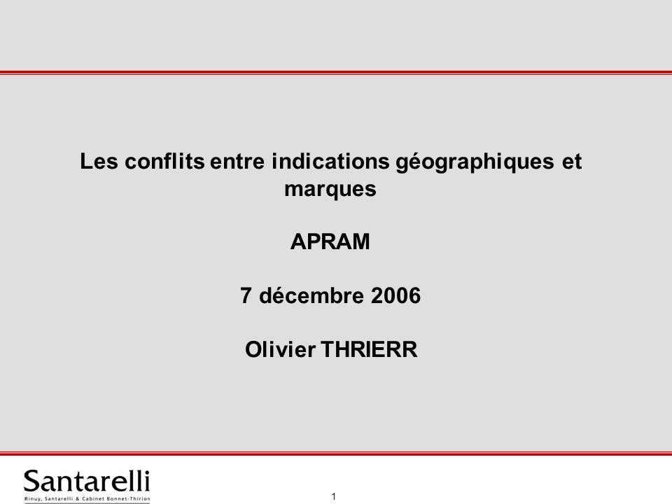 Les conflits entre indications géographiques et marques APRAM 7 décembre 2006 Olivier THRIERR