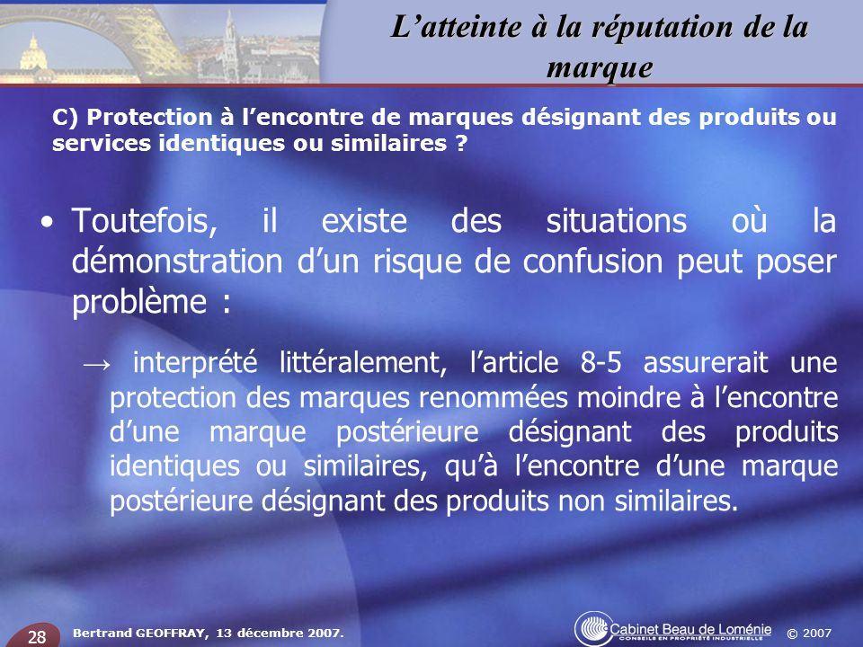 C) Protection à l'encontre de marques désignant des produits ou services identiques ou similaires