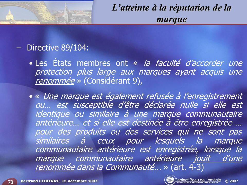 Directive 89/104: Les États membres ont « la faculté d'accorder une protection plus large aux marques ayant acquis une renommée » (Considérant 9),