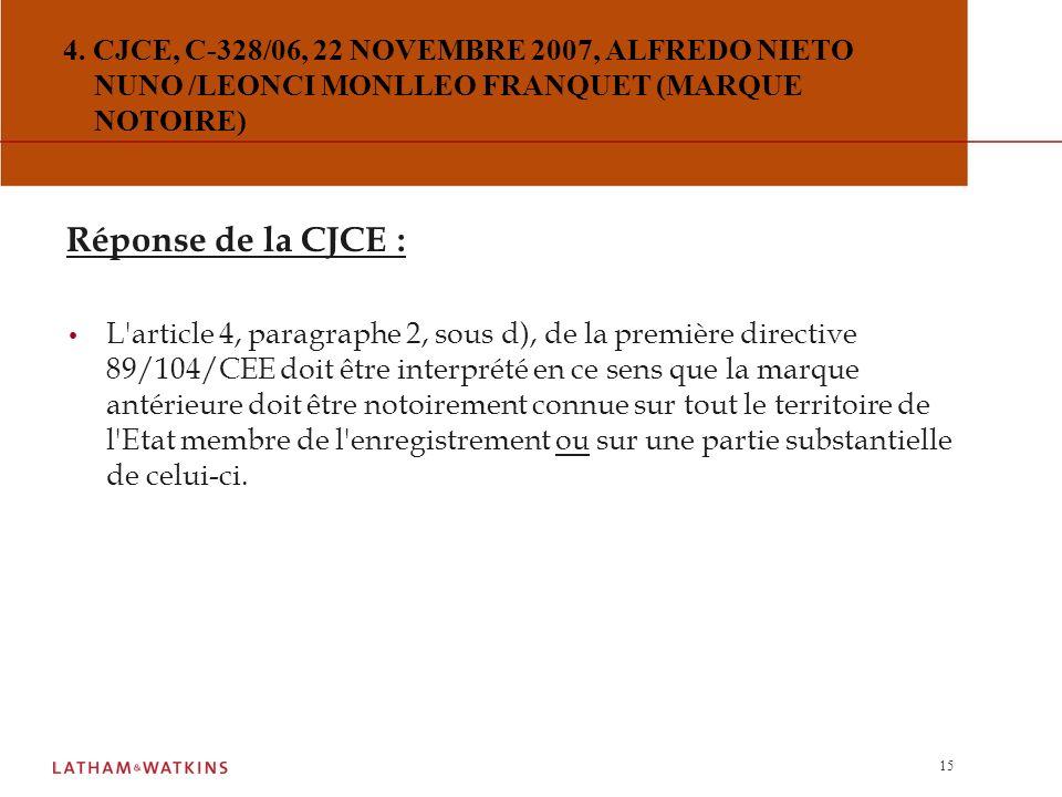 4. CJCE, C-328/06, 22 NOVEMBRE 2007, ALFREDO NIETO NUNO /LEONCI MONLLEO FRANQUET (MARQUE NOTOIRE)